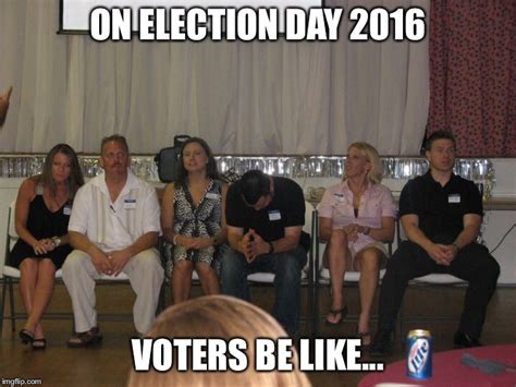 Election Day Memes - election 2016 imgflip