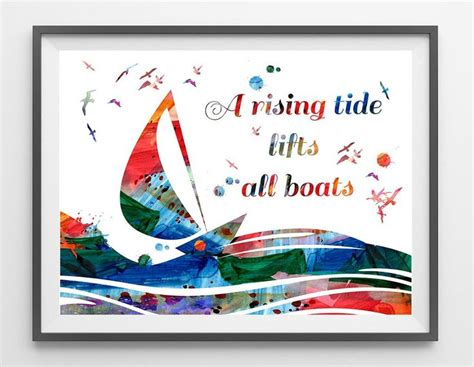A Rising Tide Lifts All Boats Quote by 1000 Images About Watercolor By Mimiprints On