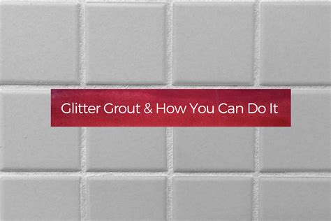 Idea For Kitchen Decorations - glitter grout how you can do it your wild home