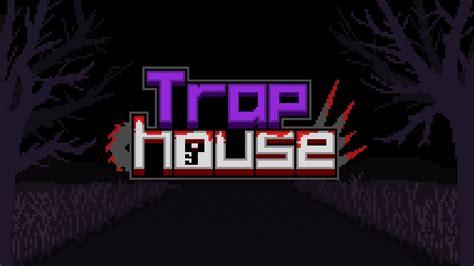 Trap House Windows game - Indie DB