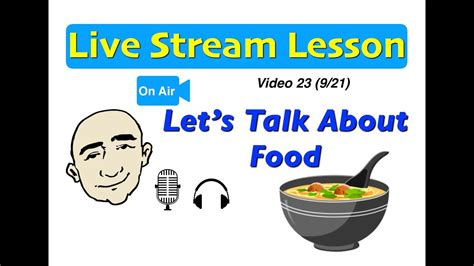 Mark Kulek Live Stream  23  Talking About Food  English For Communication  Esl Youtube