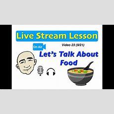 Mark Kulek Live Stream  23  Talking About Food  English For Communication  Esl Youtube