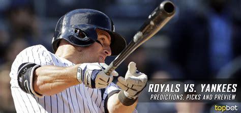 Royals Vs Yankees Predictions, Odds & Preview  May 22, 2017