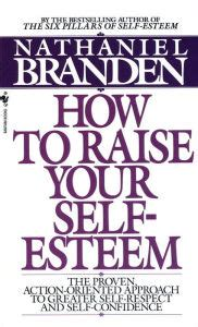 19937 Self Esteem Shop Coupon by How To Raise Your Self Esteem By Nathaniel Branden