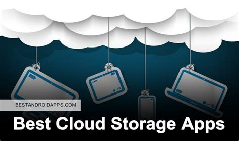 cloud storage for android best cloud storage apps best android apps