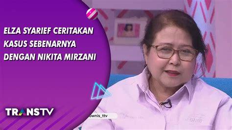 Brownis Elza Syarief Menceritakan Kasusnya Dengan Nikita