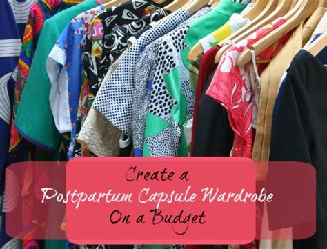 Wardrobe Basics On A Budget by 6 Tips To Create A Postpartum Capsule Wardrobe On A Budget