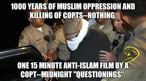 Anti Muslim Memes - 1000 years of muslim oppression and killing of copts nothing one 15 minute anti islam film by
