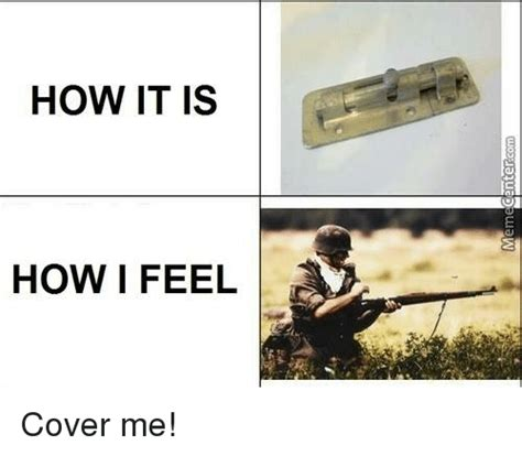Funny Meme Cover Photos - how it is how i feel cover me funny meme on sizzle