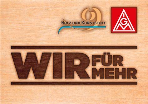 holz und kunststoff holz und kunststoff ig metall bezirk berlin brandenburg sachsen
