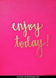 Pink Gold and Enjoy Today Quote