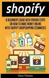 Shopify   A Beginner U0026 39 S Guide With Proven Steps On How To