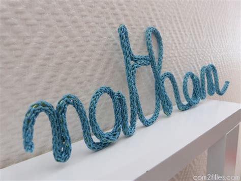 lettre prenom chambre le tuto pour créer des prénoms en tricotin