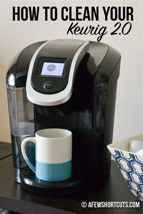How To Clean Your Keurig 20 In A Few Easy Steps  A Few