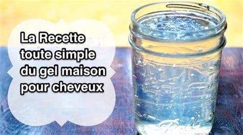 pas cher et facile 224 faire la recette du gel maison pour cheveux