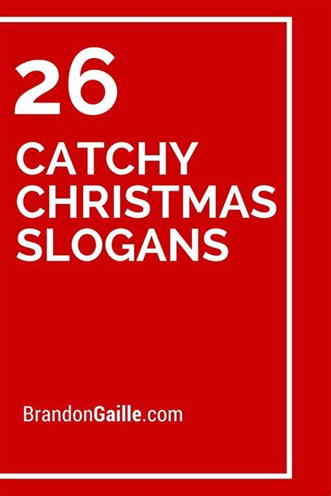 catchy christmas slogans  taglines christmas slogans