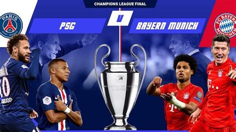 Bayern Munich vs PSG Champions League Final Preview ...