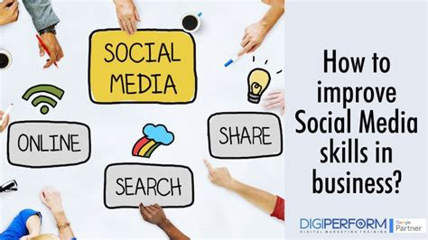 how to improve social media skills in business digiperform