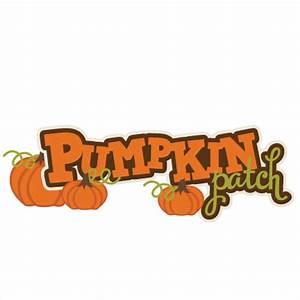 Pumpkin Patch SVG scrapbook title pumpkin svg files fall ...