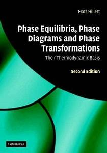 Phase Equilibria  Phase Diagrams And Phase Transformations