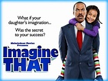 Imagine That (2009) - Movie Review / Film Essay