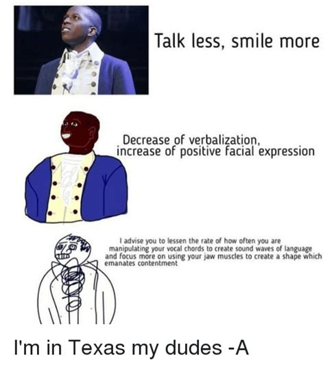 Talk Meme 25 Best Memes About Talk Less Smile More Talk Less