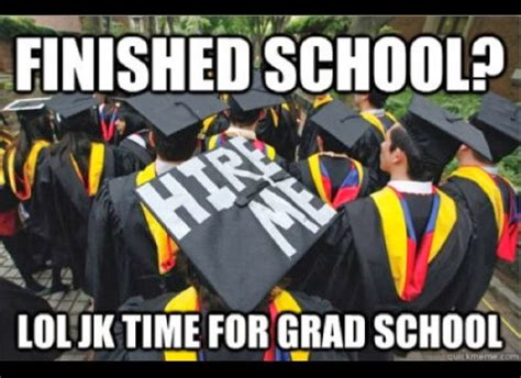 Grad School Meme - prowl public relations february 2014