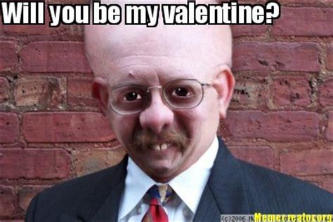 Will You Be My Valentine Meme - meme creator will you be my valentine meme generator at memecreator org