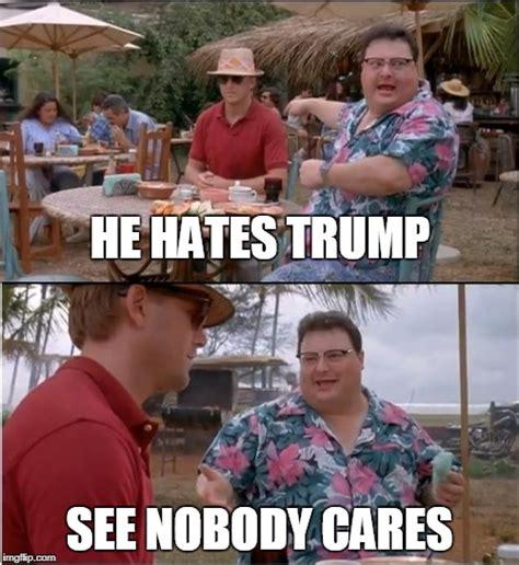 Nobody Cares Meme - see nobody cares memes imgflip