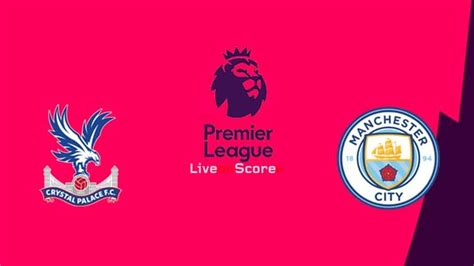 Crystal Palace vs Manchester City Preview and Prediction ...