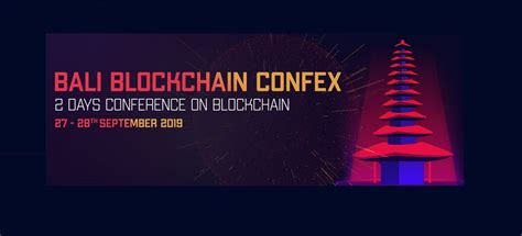 Bali Block Confex 2019 Is Here, 27th -28th September, 2019