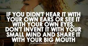 If you didn't hear it or see it why would you gossip or ...