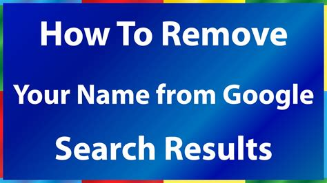how to your how to remove your name from google search results youtube