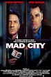 Mad City Movie Posters From Movie Poster Shop