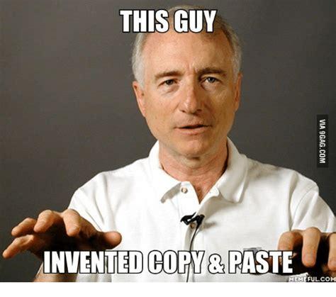 Copy And Paste Memes - 25 best memes about copy paste meme copy paste memes