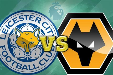 Leicester vs Wolves prediction, preview and team news ...