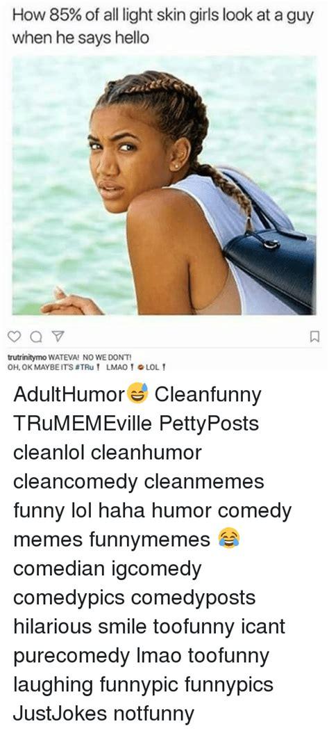 Light Skin Meme Search Light Skin Memes On Me Me