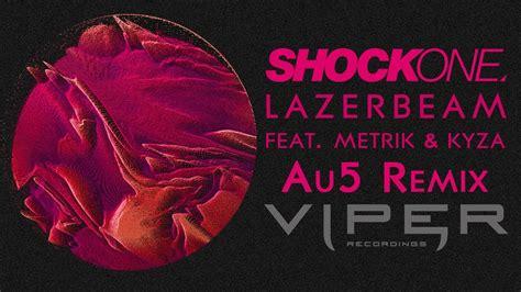 Lazerbeam (feat. Metrik & Kyza) (au5 Remix