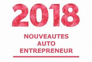 Auto Nouveauté 2018 : auto entrepreneur 2018 nouveaut s cotisations ~ Medecine-chirurgie-esthetiques.com Avis de Voitures