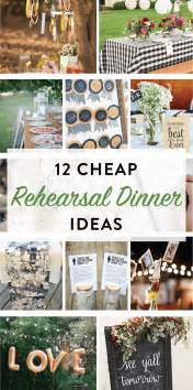Decorating Ideas For Wedding Rehearsal Dinner by 12 Cheap Rehearsal Dinner Ideas For The Modern On