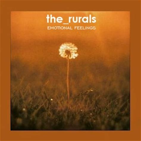 Ifitssoulful The Rurals  Emotional Feelings