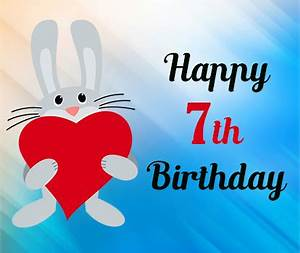 Happy 7th Birth... 7th Bday Quotes