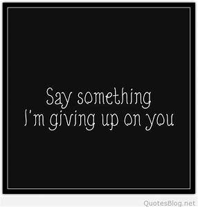 I'm giving up on you quote