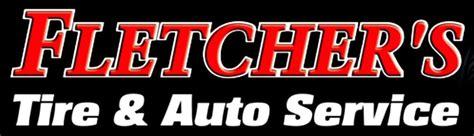 fletchers tire auto service  reviews tires