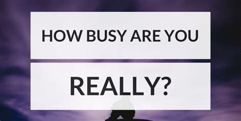 Being Busy Are You Really As Busy As You Think?  Productivity Theoryproductivity Theory