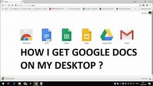 How Do I Get Google Docs On My Desktop
