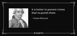 Cesare Beccaria quote: It is better to prevent crimes than ...