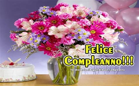 auguri buon compleanno fiori frasi di auguri per buon compleanno con i fiori 2