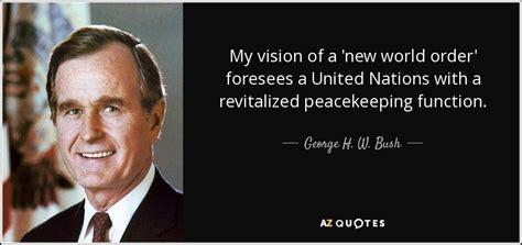 george   bush quote  vision    world order