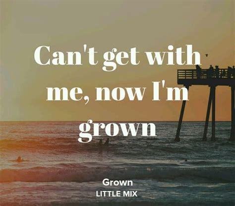 Little Mix Grown lyrics   Little mix lyrics, Badass quotes ...
